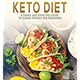 Keto Diet: A Simple and Effective Guide to Losing Weight for Beginners