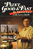 Paint Good and Fast, Morris Katz and Larry Smith, 0806979828