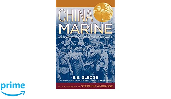 China Marine: An Infantrymans Life After World War II: Amazon.es: E. B. Sledge, Stephen E. Ambrose: Libros en idiomas extranjeros