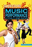 img - for Music Performance: Vocals and Band (Glee Club) book / textbook / text book