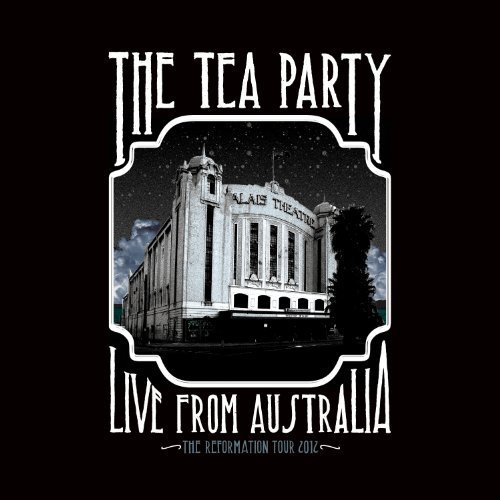 Live from Australia by Tea Party (2012-05-04)