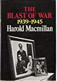 Blast of War 1939-1945, Harold Macmillan, 0060127481