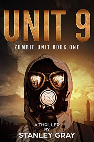 Unit 9: Zombie Unit Book 1 by [Gray, Stanley]