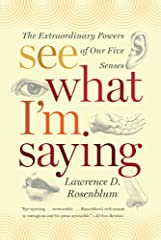 """""""Eye-opening…memorable…Rosenblum's enthusiasm is contagious and his prose accessible."""" —Kirkus Reviews              In this revealing romp through the mysteries of human perception, University of California psychologist Lawren..."""