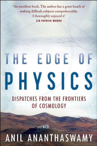 The Edge Of Physics  A Journey To Earth's Extremes To Unlock The Secrets Of The Universe