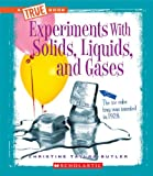 Experiments with Solids, Liquids, and Gases, Christine Taylor-Butler, 0531263495