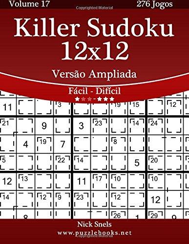 Download Killer Sudoku 12x12 Versão Ampliada - Fácil ao Difícil - Volume 17 - 276 Jogos (Portuguese Edition) PDF
