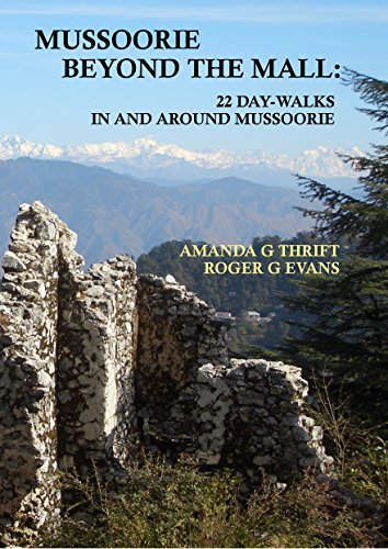 Mussoorie Beyond the Mall: 22 Day-Walks In and Around ()
