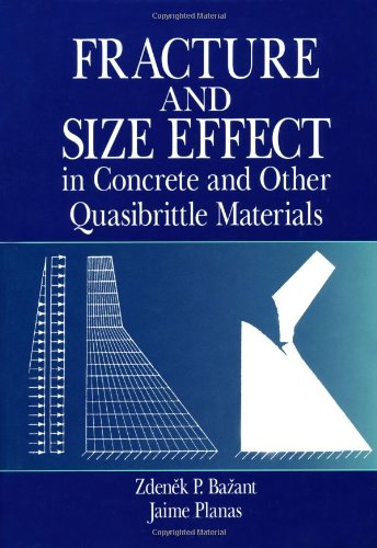 Fracture and Size Effect in Concrete and Other Quasibrittle Materials (New Directions in Civil Engineering)