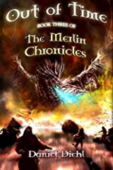 Out of Time (The Merlin Chronicles) (Volume 3) Paperback