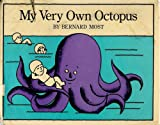 My Very Own Octopus, Bernard Most, 0152566414