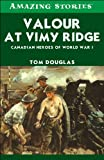 Valour at Vimy Ridge, Tom Douglas, 1554392411