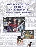 Agricultural Fairs in America, Drake Hokanson and Carole Kratz, 0944311172