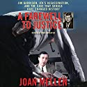 A Farewell to Justice: Jim Garrison, JFK's Assassination, and the Case That Should Have Changed History Audiobook by Joan Mellen Narrated by Joyce Bean