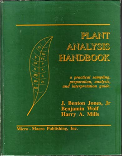 Plant Analysis Handbook: A Practical Sampling Preparation Analysis and Interpretation Guide