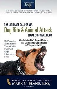 The Ultimate California Dog Bite & Animal Attack Legal Survival Guide