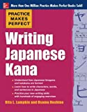 Practice Makes Perfect Writing Japanese Kana