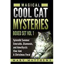 Magical Cool Cats Mysteries Boxed Set Vol 1 (Books 1, 2 & 3 & A Christmas Feral)
