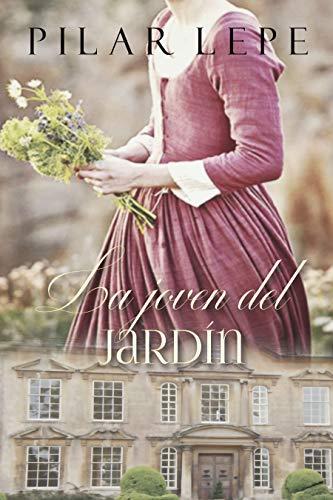 La joven del jardín: Romance Histórico (Spanish Edition)