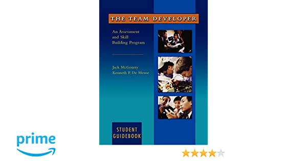 The team developer an assessment and skill building program the team developer an assessment and skill building program student guidebook jack mcgourty kenneth p demeuse 9780471403845 amazon books fandeluxe Choice Image