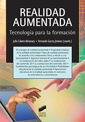 Realidad aumentada. Tecnología para la formación (Educación,Tecnología Educativa nº 16) (Spanish Edition)