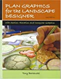 Plan Graphics for the Landscape Designer, Tony Bertauski, 0131720635