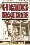 Gunsmoke Masquerade, Peter Dawson, 1629143812