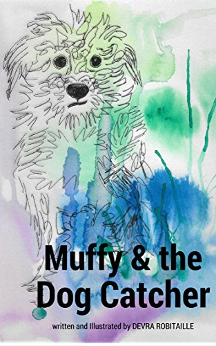 Muffy and the Dog Catcher (The Muffy Series Book 1) by [Robitaille,Devra]