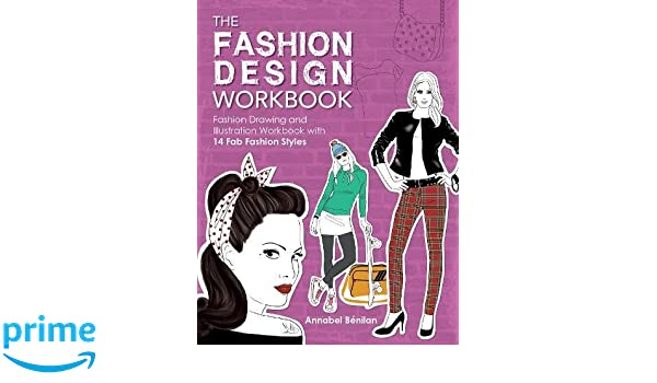 The Fashion Design Workbook: Fashion Drawing & Illustration ...