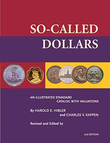 So-Called Dollars: An Illustrated Standard Catalog