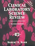 img - for Clinical Laboratory Science Review by Harr MS MLS (ASCP), Robert R. (August 9, 1999) Paperback 2nd book / textbook / text book