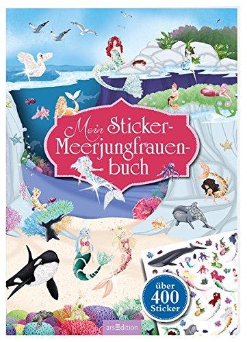 Mein Sticker-Meerjungfrauenbuch (Mein Stickerbuch) Broschüre – 7. Dezember 2015 Laura Sommer arsEdition 3845815159 Fantasy Stil