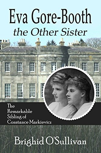 Book: Eva Gore Booth, The Other Sister - The Remarkable Sybling of Constance Markievicz by Brighid O'Sullivan