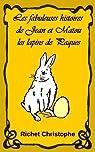 Les fabuleuses histoires  de Jean et Matou, tome 2 : Les lapins de Pâques par Richet