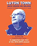 Luton Town : Back Where We Belong: A season of dream, or a lesson in reality
