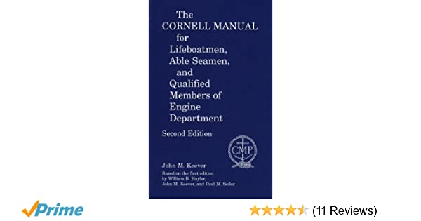 Cornell manual for lifeboatment able seamen and qualified members cornell manual for lifeboatment able seamen and qualified members of the engine department john m keever 9780870335594 amazon books fandeluxe Gallery