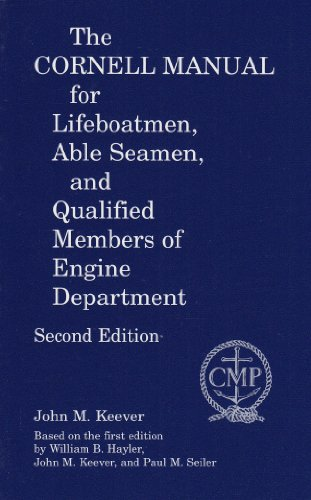 Cornell Manual For Lifeboatment, Able Seamen And Qualified Members Of The Engine Department