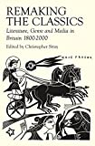img - for Remaking the Classics: Literature, Genre and Media in Britain 1800-2000 book / textbook / text book