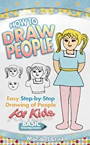 How to Draw People: Easy Step-by-Step Drawing of People for Kids (Learn How to Draw People)