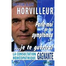 La consultation homéopathique gagnante -- Parle-moi de tes symptômes, je te guérirai