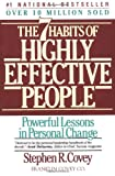 Seven Habits Of Highly Effective People: Powerful Lessons in Personal Change: Restoring the Character Ethic (A Fireside book)
