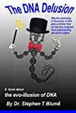 img - for The DNA Delusion (Evo-Illusion) book / textbook / text book