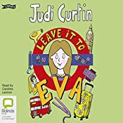Leave It to Eva: The Eva Series, Book 3 | Judi Curtin