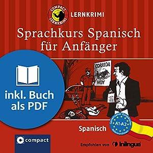 Spanisch für Anfänger (Compact Lernkrimi Sprachkurs) Hörbuch