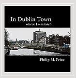 In Dublin Town Where I Was Born
