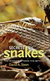 Secrets of Snakes: The Science beyond the Myths (W. L. Moody Jr. Natural History Series Book 61)
