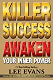Killer Success: Awaken Your Inner Power