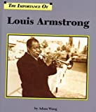 Louis Armstrong, Adam Woog, 156006059X
