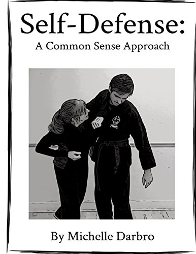 Self-Defense: A Common Sense Approach by [Darbro, Michelle]