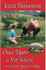 Once Upon a Vet School #10: Greener Pastures Calling Paperback